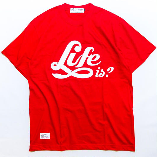 "Full Push "" Life is? T-shirt "" Red Body."