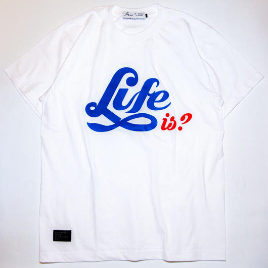 "Full Push "" Life is? T-shirt "" White Body."