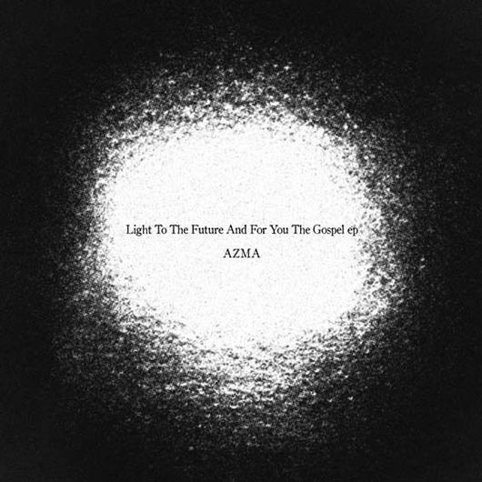Light To The Future And For You The Gospel / AZMA