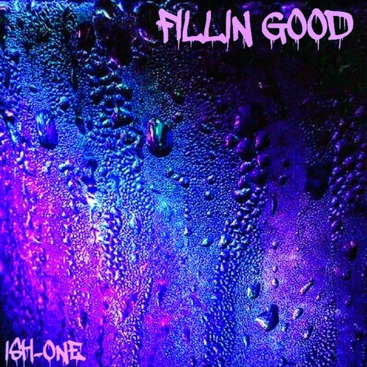 ISH-ONE/FILLIN GOOD -single-