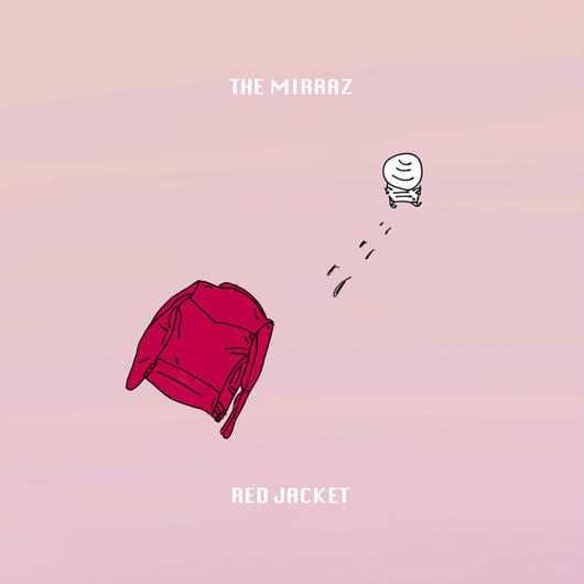 <配信>The Mirraz 10th Full Album『RED JACKET』/配信限定特典・29Pデジタルブックレット&「最近じゃデパートの〜(Night Funk Remix)」音源付き