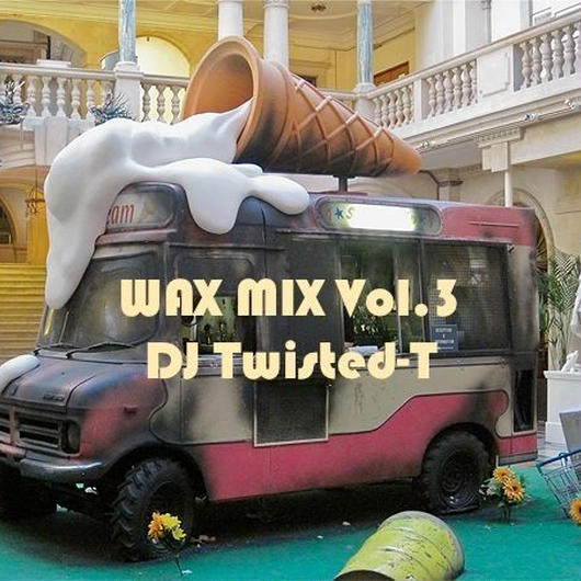 WAZ MIX Vol.3 mixed by DJ TWISTED-T