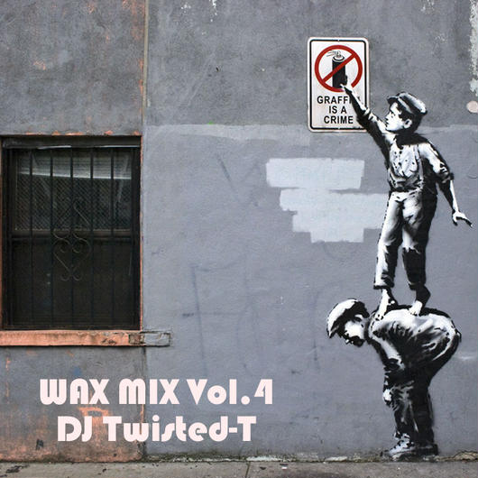WAX MIX Vol.4 Mixed by DJ TWISTED-T