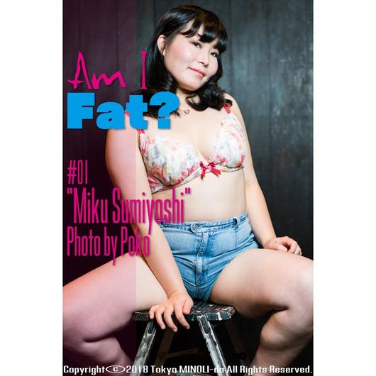 Am I Fat #01 -Miku Sumiyoshi-