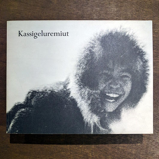 Kassigeluremiut ( The people of Kasigluk in pictures and poems )