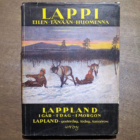 LAPPI EILEN - TÄNÄÄN - HUOMENNA ( LAPLAND YESTERDAY - TODAY - TOMORROW )