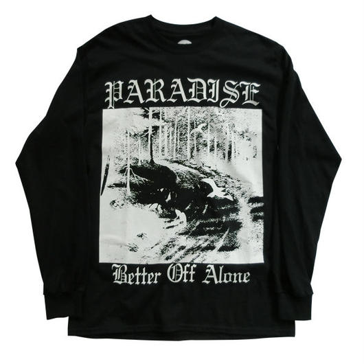 PARADIS3(PARADISE)Better off alone  L/S Tee ロンT SUPREME,FUCKING AWESOME,SEAN PABLO