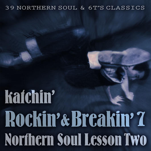 【在庫僅少】Rockin' & Breakin' 7 ~NORTHERN SOUL LESSON TWO~