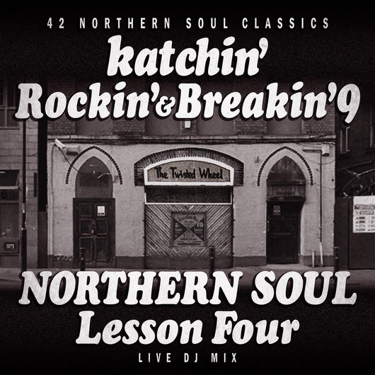 Rockin' & Breakin' 9 ~NORTHERN SOUL LESSON FOUR~