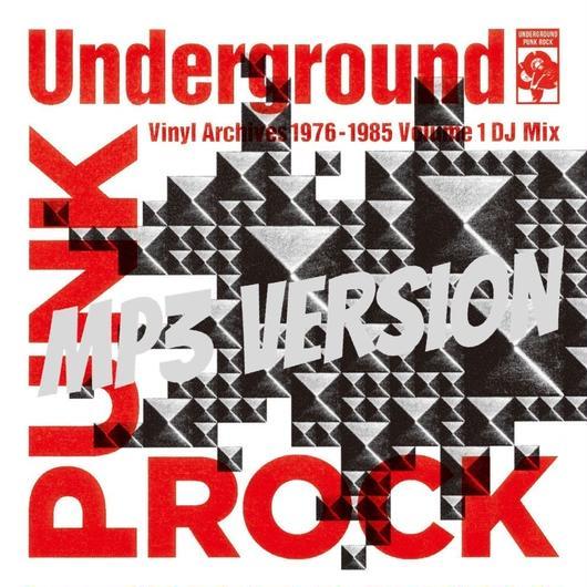 【MP3ヴァージョン】Underground Punk Rock Vinyl Archives 1976 - 1985 Volume 1