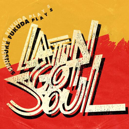 """【初回特典送料無料!】福田俊介 """"Latin Got Soul"""""""