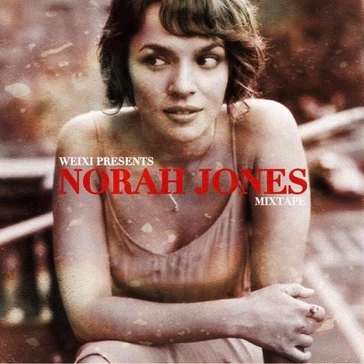 DJ WEIXI PRESENTS / NORAH JONES MIXTAPE