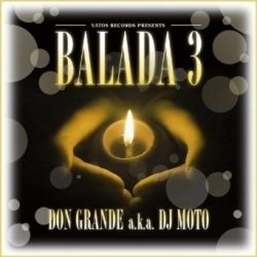 DJ DON GRANDE a.k.a.DJ MOTO / BALADA 3