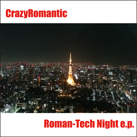 Roman-Tech Night e.p. / CrazyRomantic
