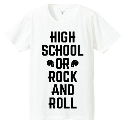 HIGH SCHOOL OR ROCK AND ROLL Tシャツ