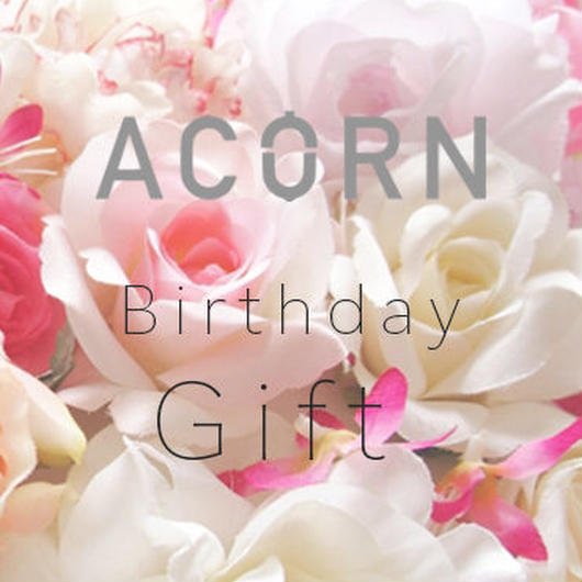 ACORN private salon Gift 「Birthday Gift」