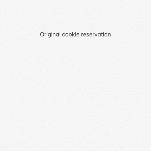 Original cookie reservation