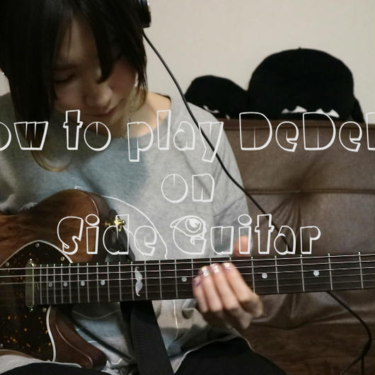 "How to play ""DeDeDe"" on Side Guitar"