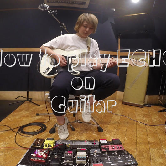 "How to play ""ECHO"" on Guitar"
