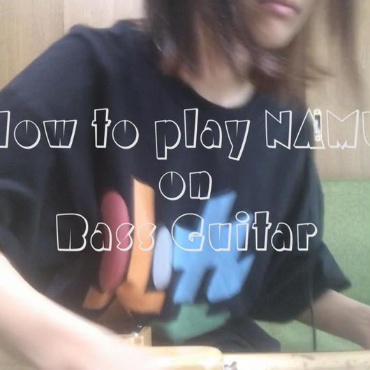 "How to play ""NAMU"" on Bass Guitar"