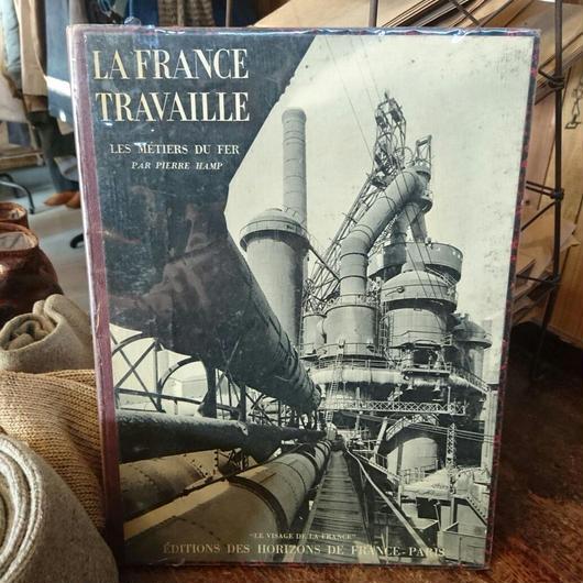 LA  FRANCE  TRAVAILLE        LES  METIERS  DU  FER  (写真集)