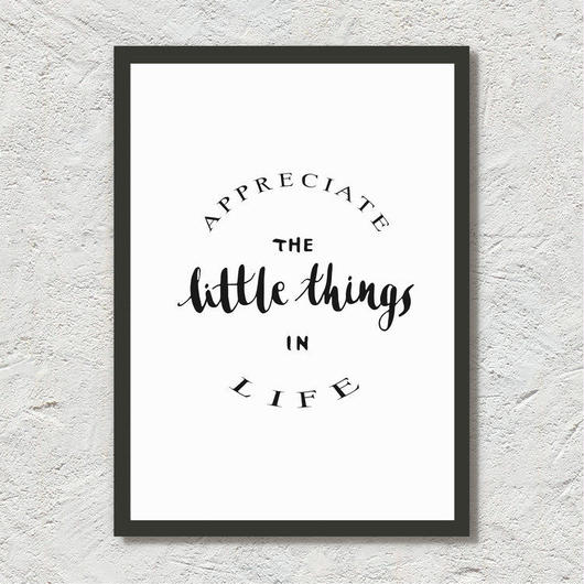 "カリグラフィープリント""appreciate the little things in life"""