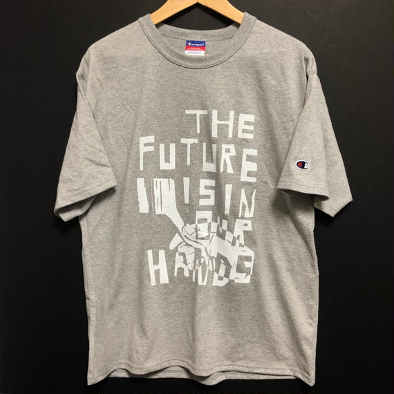 [THE FUTURE IS IN OUR HARDS. ]T-shirt size : S,M,L / ox grey
