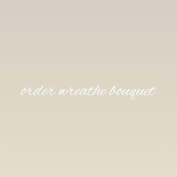 order wreathebouquet…