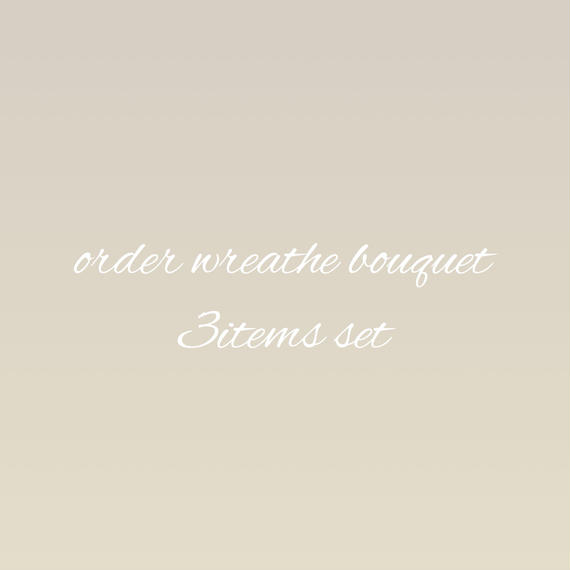 order(wreathe bouquet) 3items set…