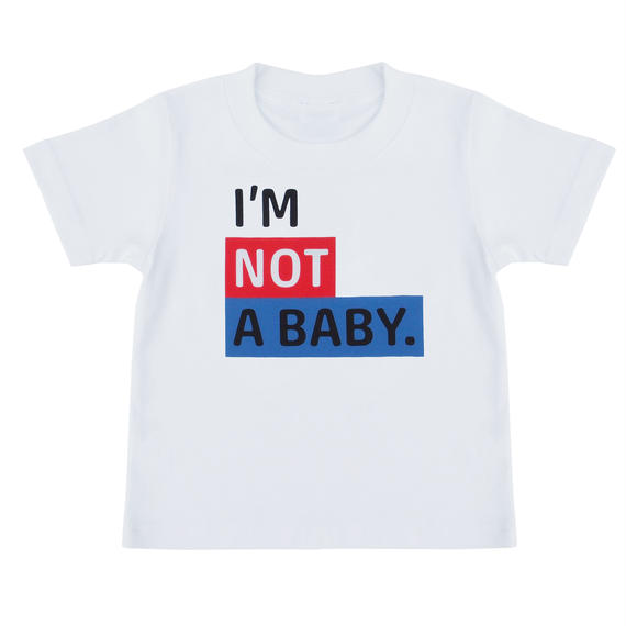 I'M NOT A BABY. TEE / WHITE