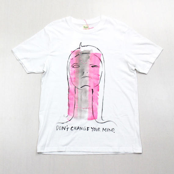Tシャツ DON'T CHANGE YOUR MIND. 心変わりしないでください。