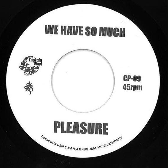 PLEASURE : WE HAVE SO MUCH / THE BLACKBYRDS : BLACKBYRD'S THEME