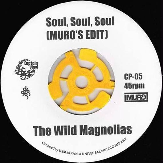 THE WILD MAGNOLIAS : SOUL SOUL SOUL(MURO' EDIT) /LA CLAVE: LATIN SLIDE