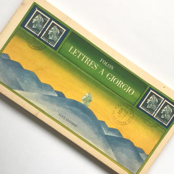 Title/ Lettres A GIORGIO Author/ FOLON