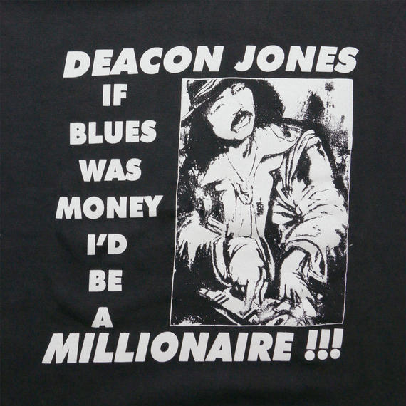 "DEACON JONES ""IF BLUES WAS MONEY"" T-shirt"