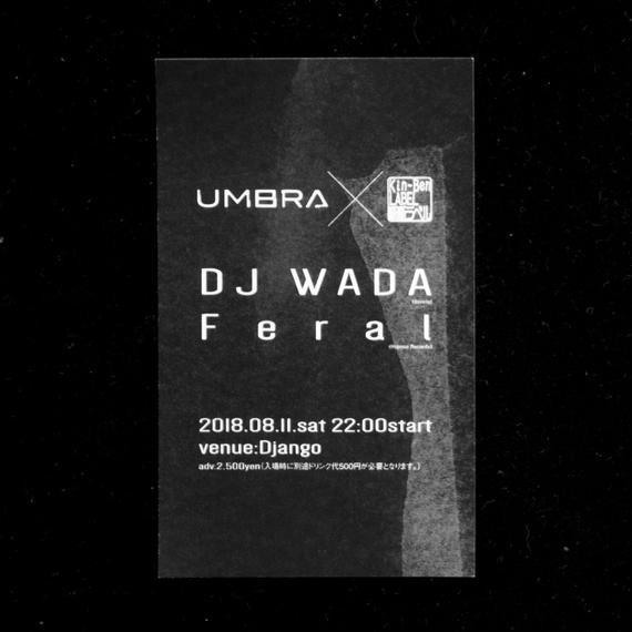 【ADVチケット】8月11日(土)DJ WADA /Feral 「UMBRA × 勤勉ラベル」