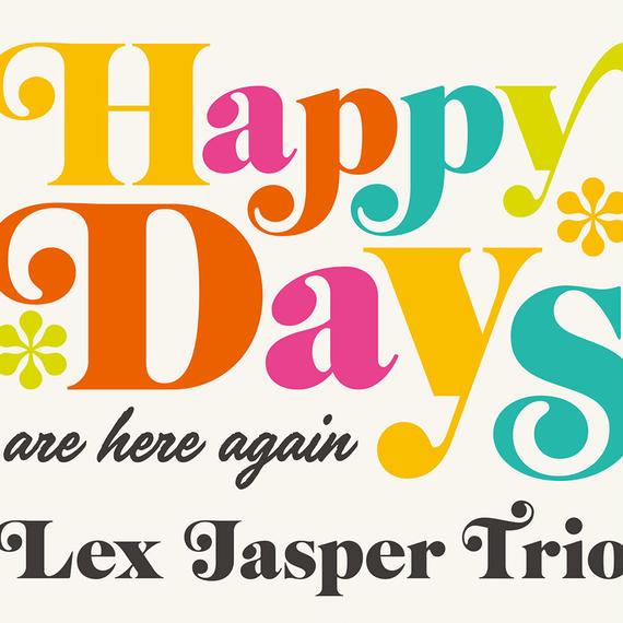AS153 LEX JASPER TRIO - HAPPY DAYS (Are Here Again)