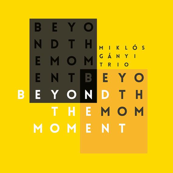 AS157 MIKLÓS GÁNYI TRIO - BEYOND THE MOMENT