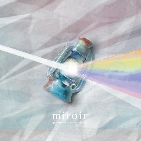 """【カナザワマナブ】New Album """"miroir"""""""