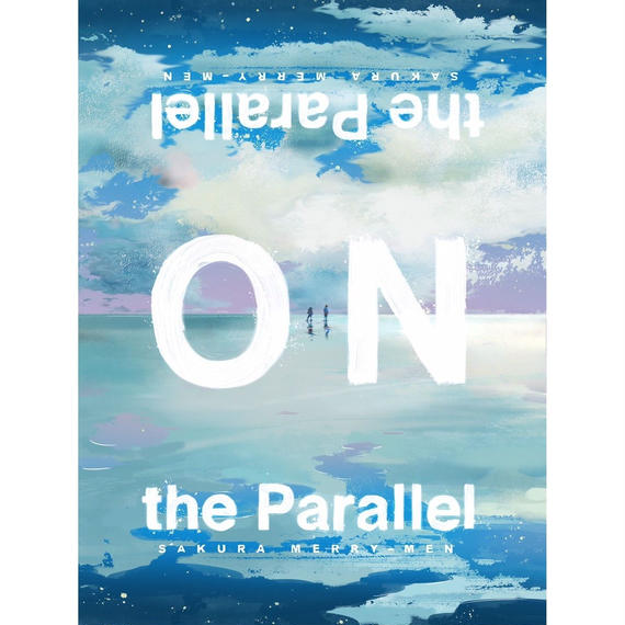 【サクラメリーメン】New Album「ON the Parallel」