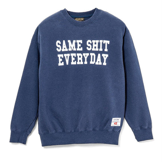 SAME SHIT CREW NECK SWEAT
