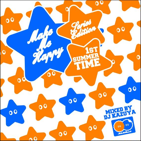 DJ KAZUYA / MAKE ME HAPPY Series Edition -SUMMER-