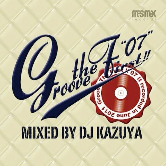 DJ KAZUYA / Groove The First