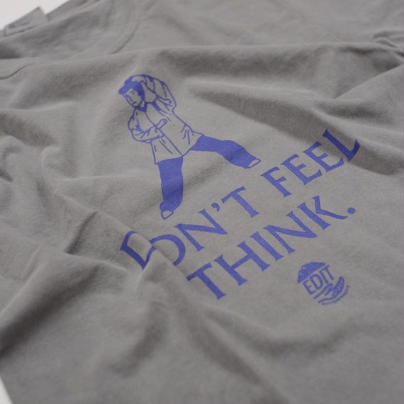 DON'T FEEL THINK 【garment dye】