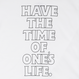 Have The Time  T-Shirts WHITE  RED  BLACK