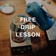 FREE DRIP LESSON