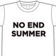 NO END SUMMER Tシャツ