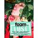Foam #35 Lust - Summer 13