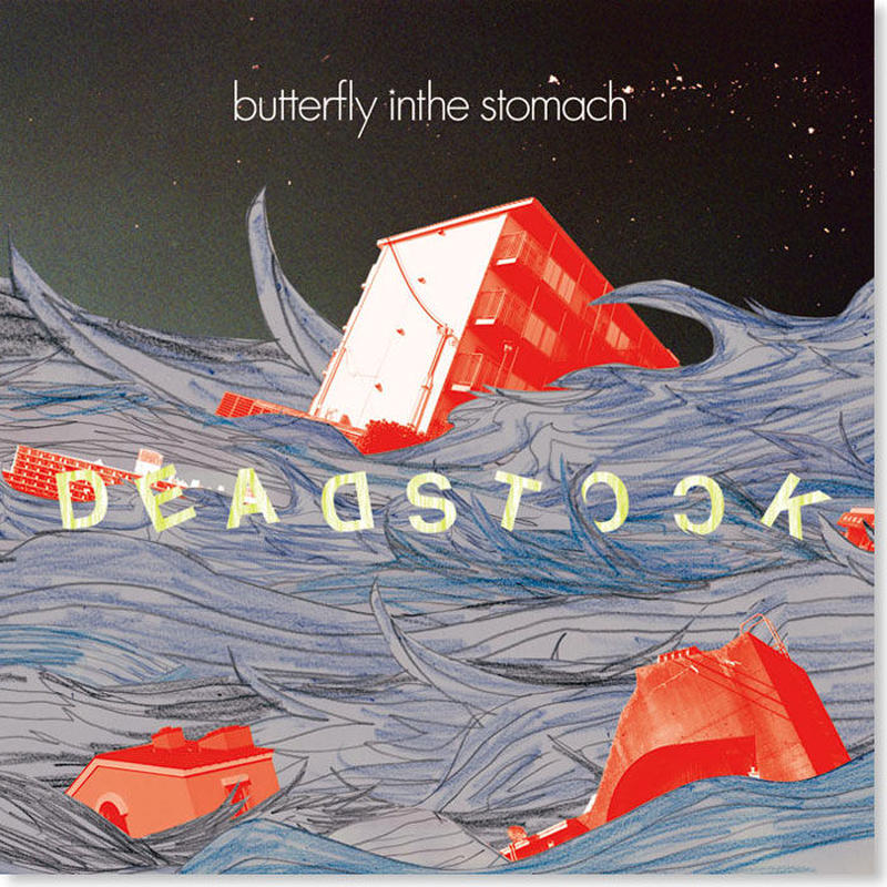 butterfly inthe stomach『DEADSTOCK』