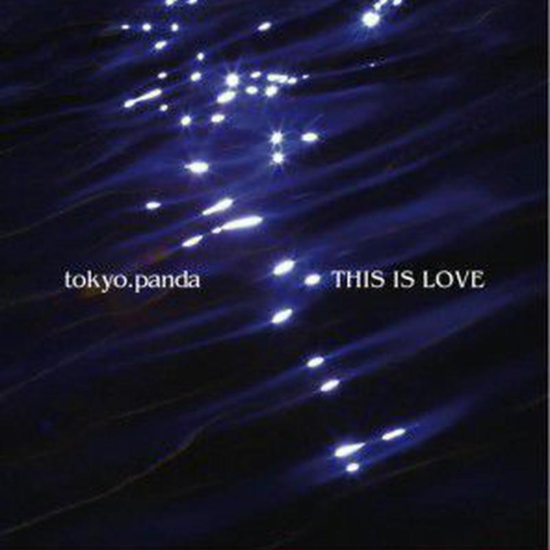 tokyo.panda 1st mini alb. THIS IS LOVE